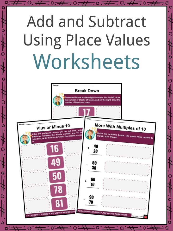 Add And Subtract Using Place Values Facts & Worksheets For Kids